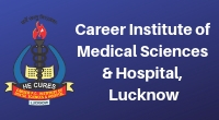 Career Institute of Medical Sciences & Hospital, Lucknow