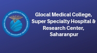 Glocal Medical College, Super Specialty Hospital & Research Centre, Saharanpur